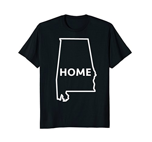 Alabama Is Home State Novelty Shirt for Men, Women and (Party City Huntsville)