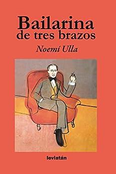 Bailarina de tres brazos (Spanish Edition) by [Ulla, Noemí]