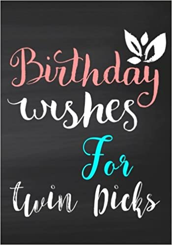 Birthday Wishes For Twin Dicks Keepsake Journal Notebook Best Messages Doodling Funny Gifts Volume 27 Paperback June 25 2017
