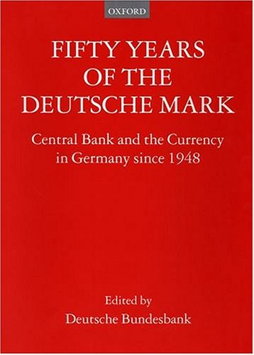 fifty-years-of-the-deutsche-mark-central-bank-and-the-currency-in-germany-since-1948