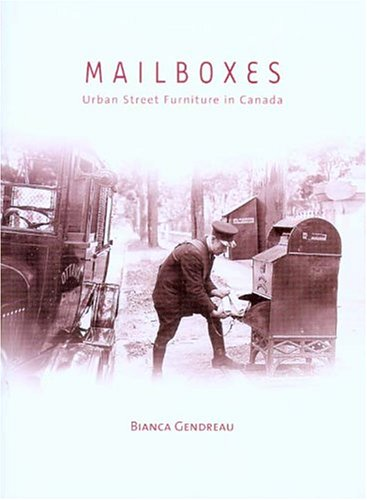 Mailboxes: Urban Street Furniture in Canada (Mercury Series (0316-1854)) PDF