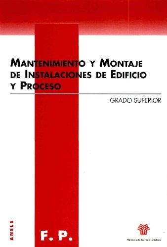 Descargar Libro Mantenimiento Y Montaje De Instalaciones De Edificio Y Proceso. Grado Superior Luis A. Salcedo Sigüenza