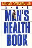 Mans Health Book, Michael Oppenheim, 0138805431