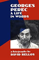 Georges Perec: A Life in Words : A Biography