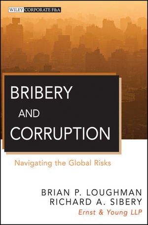 Bribery and Corruption: Navigating the Global Risks Front Cover