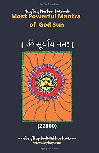 Powerful Mantra Of God Sun Mantra Writing Notebook 22000 Pocket Mantra Writing Notebook Lord Sun Surya Maha Mantra Amytmy Mantra Notebook 5 5 X 8 5 Inch Matte Cover Publications Amytmy Gupta Amrita 9798671521634 Amazon Com Books