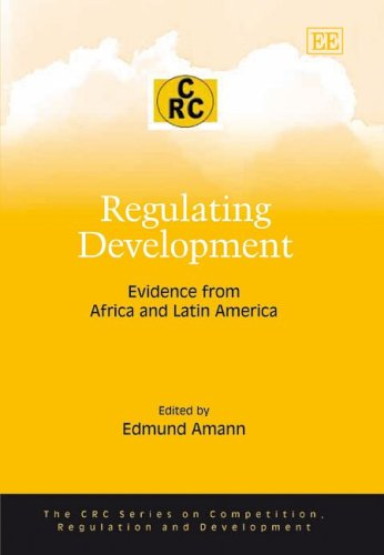 Regulating Development: Evidence from Africa And Latin America (The CRC Series on Competition, Regulation And Development) by Brand: Edward Elgar Publishing