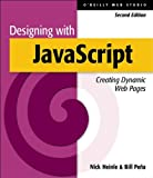 Designing with JavaScript: Creating Dynamic Web Pages (O'Reilly Web Studio), Nick Heinle, Bill Pena, 156592360X