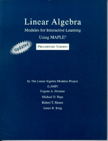 Linear Algebra: Modules for Interative Learning Using Maple : Preliminary Version : Updated