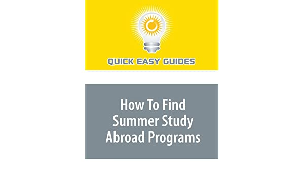 How To Find Summer Study Abroad Programs: Quick Easy Guides