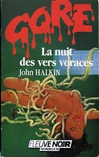 La nuit des vers voraces par John Halkin