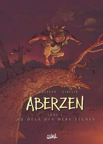 Aberzen, tome 3 : Au-delà des mers sèches by (Album)