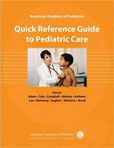 American Academy of Pediatrics: Quick Reference Guide to