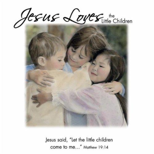 (Jesus Loves The Little Children )