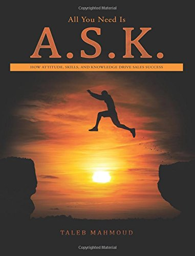 All You Need Is A.S.K.: How Attitude, Skills, and Knowledge Drive Sales Success