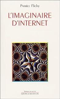 L'imaginaire d'Internet par Patrice Flichy