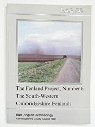 The Fenland Project No.6: The South-Western Cambridgeshire Fens Degreesd (East Anglian Archaeology)