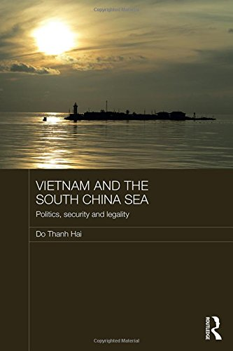Vietnam and the South China Sea: Politics, Security and Legality (Routledge Security in Asia Pacific Series) by Routledge