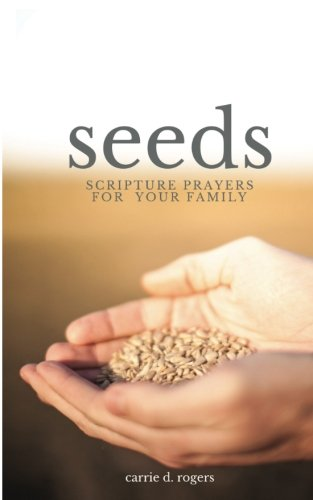 Seeds: Scripture Prayers for Your Family