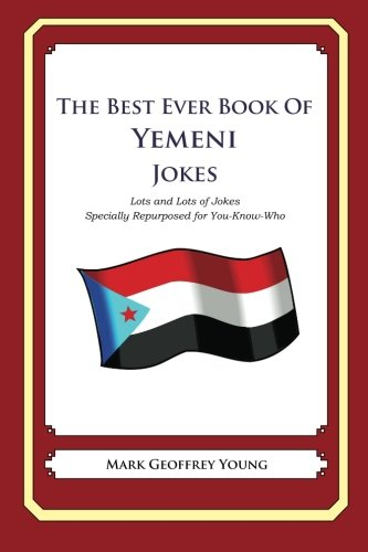 Download The Best Ever Book of Yemeni Jokes: Lots and Lots of Jokes Specially Repurposed for You-Know-Who pdf epub