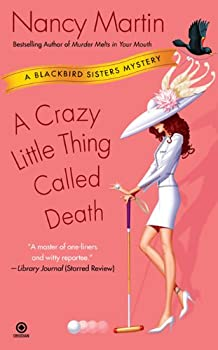 A Crazy Little Thing Called Death (Blackbird Sisters Mystery, Book 6) 045122082X Book Cover