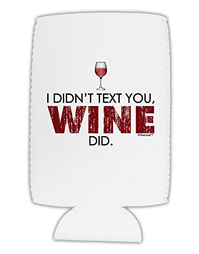 TooLoud I Didn't Text You - Wine Collapsible Neoprene Tall Can Insulator