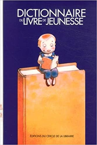 Amazon Fr Dictionnaire Du Livre De Jeunesse Collectif