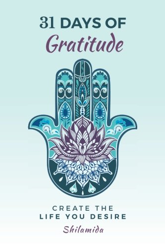 31 Days Of Gratitude: Create The Life You Desire