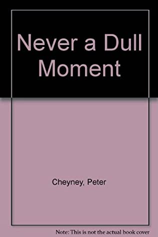book cover of Never a Dull Moment
