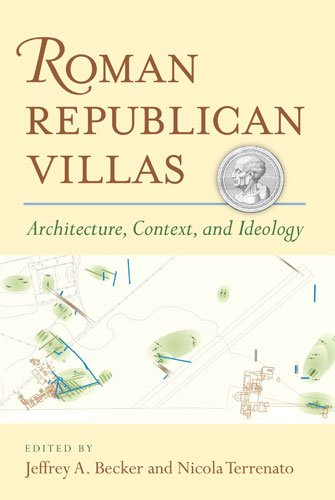 Read Online Roman Republican Villas: Architecture, Context, and Ideology (Papers And Monographs Of The American Academy In Rome) pdf
