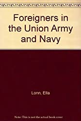 Foreigners in the Union Army and Navy.