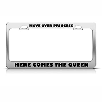 move over princess here comes queen license plate frame tag holder