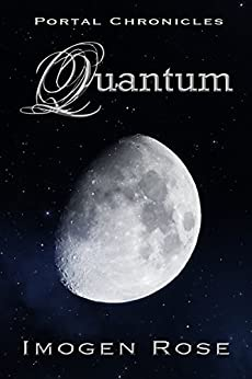 QUANTUM (Portal Chronicles Book 3) by [Rose, Imogen]