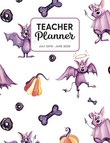 Teacher Planner 2019-2020: Dated Weekly Lesson Plan with Calendar & Vertical Days - Purple Bats And Pumpkins Halloween (Academic Year July 2019 to June 2020 - Pretty Sweet) -