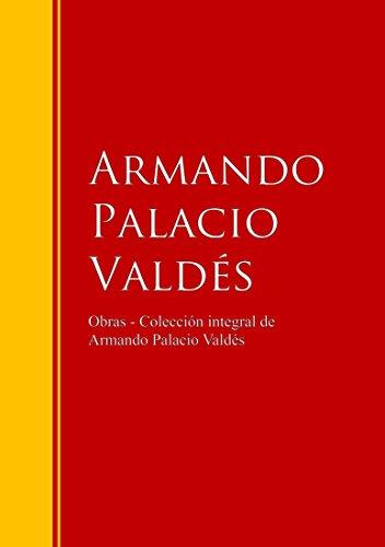 Obras  - Colección dede Armando Palacio Valdés: Biblioteca de Grandes Escritores (Spanish Edition)