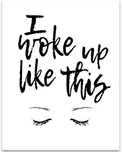 I Woke Up Like This - 11x14 Unframed Typography Art Print - Great Bathroom/Bedroom Decor Under $15