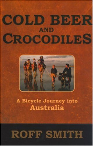 Beer Australia (Cold Beer and Crocodiles: A Bicycle Journey into Australia)