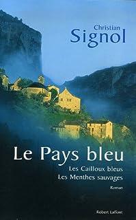 Le pays bleu : [01] : Les cailloux bleus, Signol, Christian