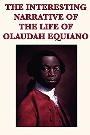 interesting narrative olaudah equiano book review Equiano the african: biography of a self-made man by vincent carretta 417pp, university of georgia, £1720 when olaudah equiano published his autobiography in england in 1789, he achieved.