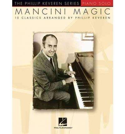 - [(Mancini Magic - Phillip Keveren Series )] [Author: Henry Mancini] [Jan-2013]