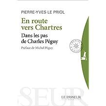 En route vers Chartres - Dans les pas de Charles Péguy (CHEMINS ETOILES)