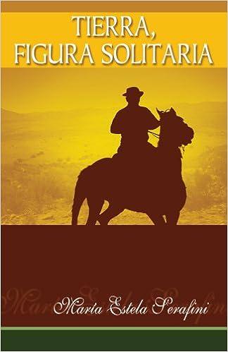 Download gratis telefonbog Tierra, figura solitaria (Spanish only) (Spanish Edition) in Danish PDF RTF 1598350897