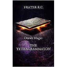 Occult Magic: The Tetragrammaton