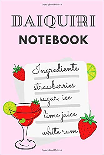 Daiquiri Notebook Notebook Journal Diary With Strawberry Daiquiri Recipe On The Cover Gift For Drink Lovers Amazon Co Uk World Jolantis 9798630228208 Books