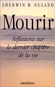 Mourir: Réflexions sur le dernier chapitre de la vie par Sherwin B. Nuland