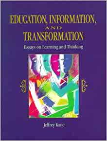 Education essay information learning thinking transformation