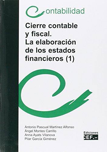 Descargar Libro Cierre Contable Y Fiscal. La Elaboración De Los Estados Financieros: 2 Antonio Pascual Martínez Alfonso