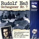 Rudolf Heß Gefangener Nr. 7 - (1 Audio-CD)