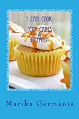 I Can Cook: Cup Cakes and Muffins (Children's Cook Book Series) (Volume 6) by Marika Germanis (2015-08-14) Paperback