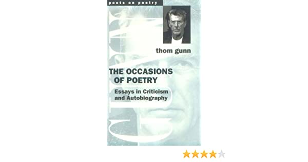 com the occasions of poetry essays in criticism and  com the occasions of poetry essays in criticism and autobiography poets on poetry 9780472085835 thom gunn books